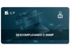 Webinar – Descomplicando o SNMP