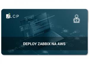 Read more about the article Webinar – Deploy Zabbix na AWS