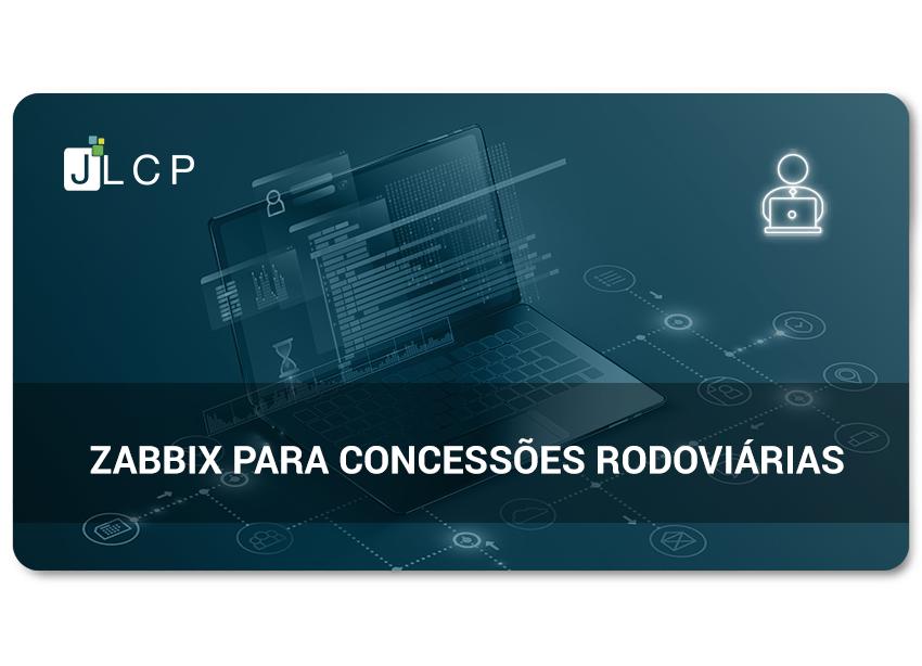 Webinar – Zabbix para Concessões Rodoviárias