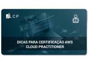 AWS – Dicas para certificação AWS Certified Cloud Practitioner