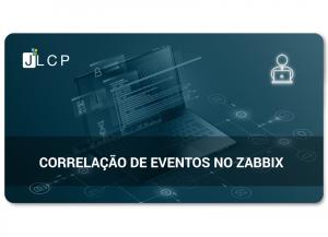 Read more about the article Webinar – Correlação de Eventos no Zabbix