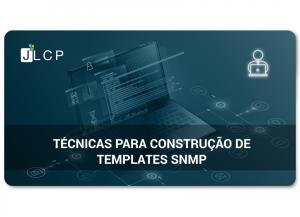 Webinar – Técnicas para construção de Templates SNMP