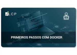 Primeiros passos com Docker – Conceitos