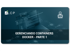 Read more about the article Gerenciando containers Docker – Parte 1