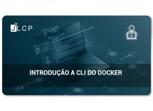 Introdução a CLI do Docker