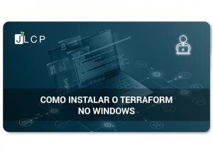 Como instalar o Terraform no Windows