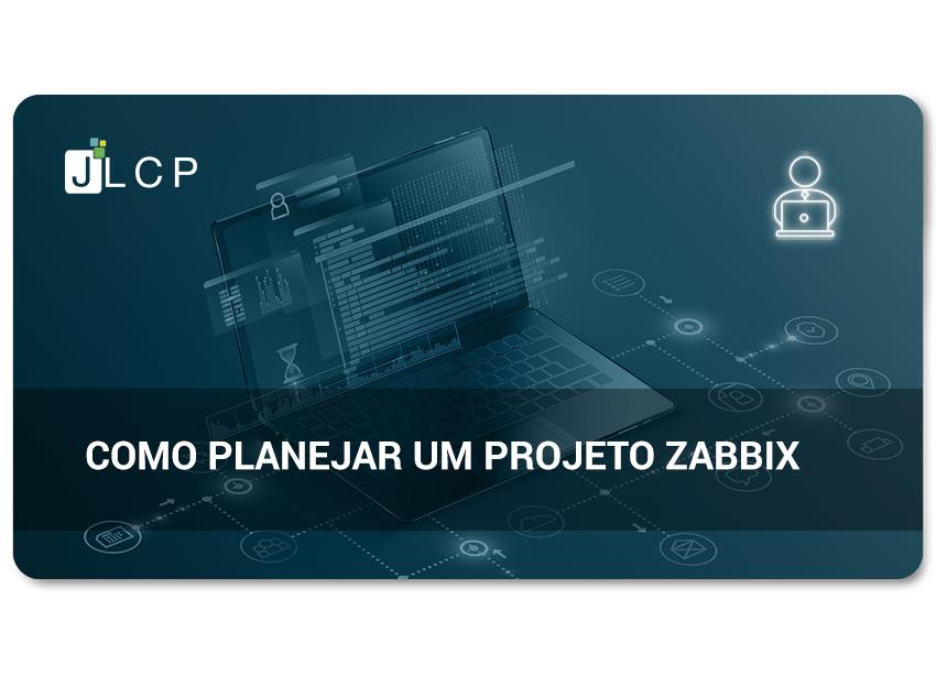 Como planejar um projeto Zabbix