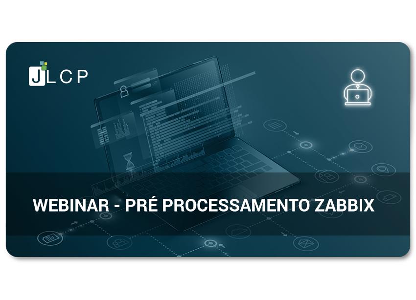 Webinar - Pré processamento no Zabbix