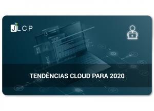 Conheça as principais tendências de Cloud para o ano de 2020
