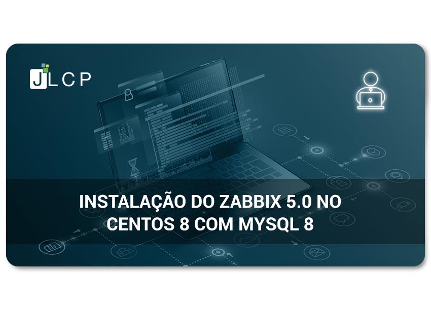 Instalação do Zabbix 5.0 no CentOS 8 com MySQL 8