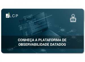 Read more about the article Conheça a plataforma de observabilidade Datadog